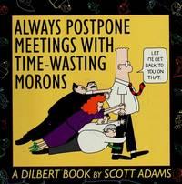 Always Postpone Meetings With Time Wasting Morons
