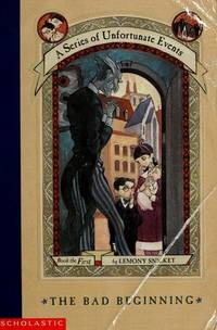 The Bad Beginning (A Series of Unfortunate Events, Book 1).