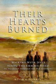 image of Their Hearts Burned: Walking with Jesus Along the Emmaus Road - An Excursion Through the Old Testament