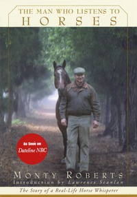 Man Who Listens to Horses : Includes new chapter! by  Monty Roberts - Hardcover - from Better World Books  (SKU: GRP76518762)