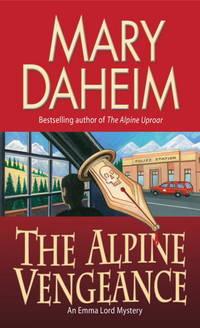 Alpine Vengeance,The: An Emma Lord Myste