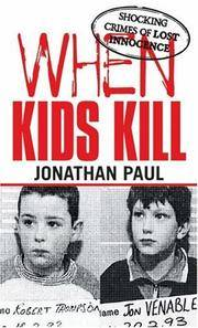 When Kids Kill: Shocking Crimes of Lost Innocence (Virgin True Crime)(Chinese Edition)