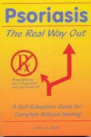 Psoriasis: The Real Way Out - A Self-Education Guide for Complete Natural Healing