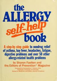 THE ALLERGY SELF-HELP BOOK A Step-By-Step-Guide to Detection & Natural  Treatment