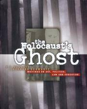 The Holocaust's Ghost. Writings on Art, Politics, Law and Education