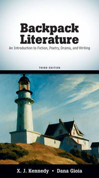 Backpack Literature: An Introduction to Fiction, Poetry, Drama, and Writing (3rd Edition)