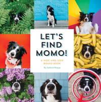 Let's Find Momo A Hide-And-Seek Board Book