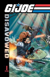 G. I. Joe : Disavowed Volume 1