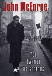 You Cannot Be Serious by  John McEnroe - Signed First Edition - 2002 - from Bruce Davidson Books (SKU: 006005)