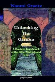 Unlocking the Garden: A Feminist Jewish Look at the Bible, Midrash, and God