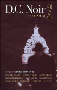 D.C. Noir 2: The Classics (Akashic Noir) by  George [Editor] Pelecanos - Paperback - 2008-09-01 - from Your Online Bookstore (SKU: 1933354585-6-7016825)