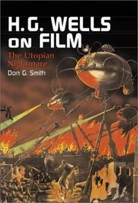 H. G. Wells on Film: The Utopian Nightmare