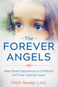 FOREVER ANGELS: Near-Death Experiences In Childhood & Their Lifelong Impact
