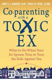 CO PARENTING WITH A TOXIC EX