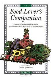 The new Food Lover's Companion: Comprehensive Definitions of Nearly 6000  Food, Drink, and Culinary Terms ( Third edition)