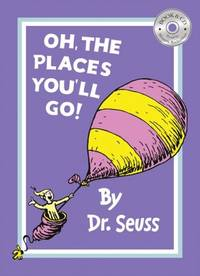Oh, the Places Youll Go (Dr Seuss)