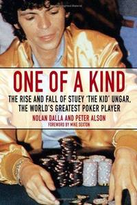 "ONE OF A KIND: The Rise And Fall Of Stuey ""The Kid"" Unger, The World's Greatest..."