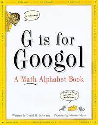 G Is for Googol: A Math Alphabet Book
