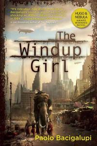 The Windup Girl by Paolo Bacigalupi - Paperback - First - 2010 - from Rocking Chair Books (SKU: 8096519)