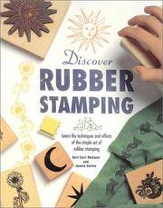 Discover Rubber Stamping: Learn the Techniques and Effects of the Simple Art of Rubber Stamping