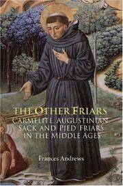 The Other Friars: The Carmelite, Augustinian, Sack and Pied Friars in the Middle Ages (Monastic Orders)