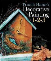 Priscilla Hauser\'s Decorative Painting 1-2-3