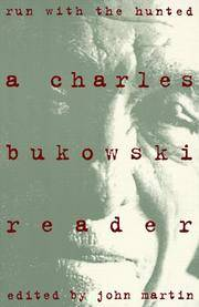 Run With the Hunted - a Charles Bukowski Reader