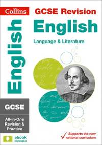 GCSE 9-1 English Language and English Literature All-in-One Revision and Practice (Collins GCSE...