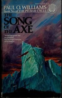The Song of the Axe (The Pelbar Cycle, Book 6)