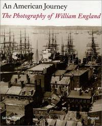 AN AMERICAN JOURNEY. THE PHOTOGRAPHY OF WILLIAM ENGLAND.