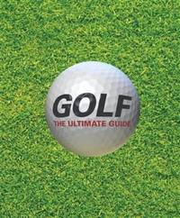 Golf The Ultimate Guide [Hardcover] [Sep 01, 2014] NA