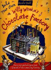 Build Your Own Willy Wonka's Chocolate Factory