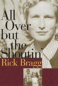 All Over but the Shoutin' by Bragg, Rick - 1997