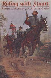 Riding With Stuart; Reminiscences of an Aide-de-Camp by Captain Theodore Stanford Garnett
