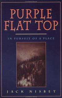 Purple Flat Top: In Pursuit of a Place