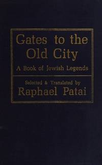 Gates to the Old City A Book of Jewish Legends