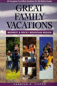 Great Family Vacations Midwest & Rocky Mountains