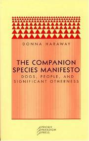 The Companion Species Manifesto Dogs, People, and Significant Otherness