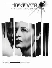 Irene Brin  The Birth of Italian Look 1945-1969 by  Vittoria Caterina & Marsilio Caratozzolo - Paperback - 2007 - from BookNest and Biblio.co.uk