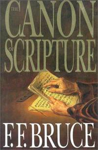 The Canon of Scripture by Bruce, F. F