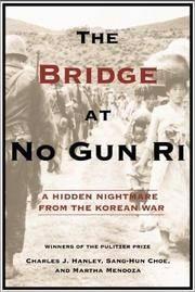 The Bridge at No Gun Ri: A Hidden Nightmare from the Korean War