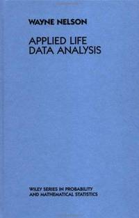 Applied Life Data Analysis (Wiley Series in Probability and Statistics) by  Wayne B Nelson - Hardcover - 1982 - from Rob Briggs Books (SKU: 25482)