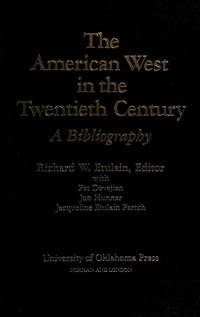 The American West in the Twentieth Century: A Bibliography