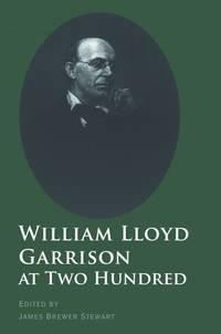 William Lloyd Garrison at Two Hundred (David Brion Davis (Gilder Lehrman))