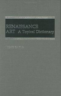 Renaissance Art: A Topical Dictionary by Earls, Irene
