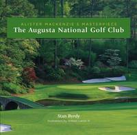 Alister Mackenzie's Masterpiece: The Augusta National Golf Club