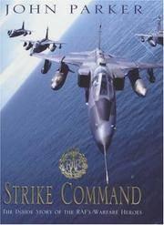Strike Command : The Inside Story of the RAF's Warfare Heroes