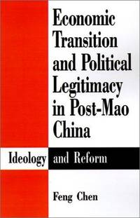 Economic Transition and Political Legitimacy in Post-Mao China: Ideology and Reform