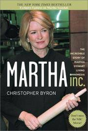 Martha Inc.: The Incredible Story of Martha Stewart Living Omnimedia by  Christopher Byron - Paperback - 2003 - from Granada Bookstore  (Member IOBA) and Biblio.com