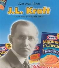 J. L. Kraft (Lives And Times)